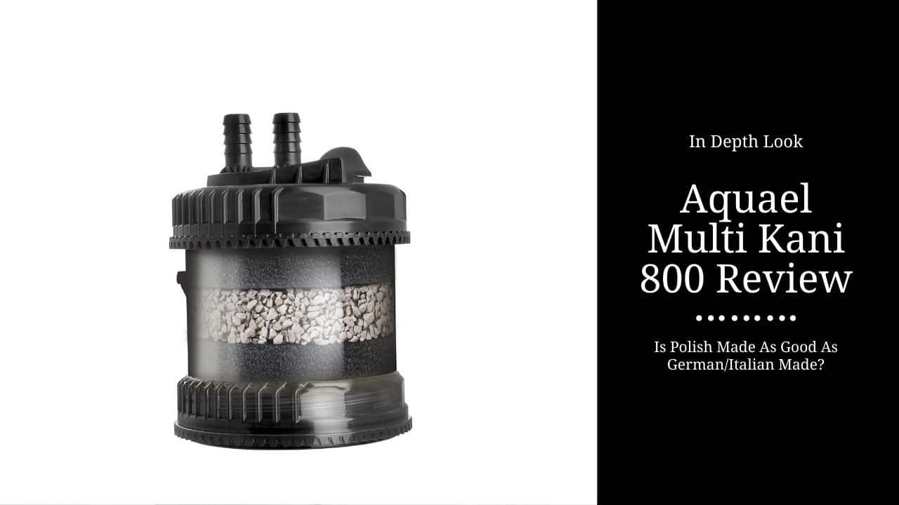 Aquael Multikani 800 Review